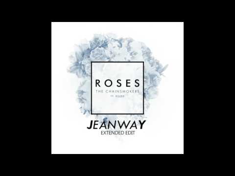 The Chainsmokers - Roses ft. ROZES (Jeanway Extended Edit)