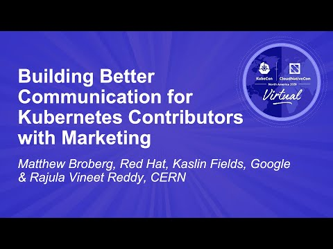Image thumbnail for talk Building Better Communication for Kubernetes Contributors with Marketing