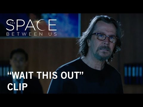 The Space Between Us (Clip 'Wait This Out')
