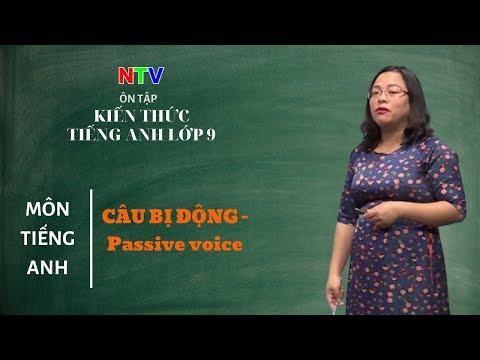 MÔN TIẾNG ANH 9- ÔN TẬP- Câu bị động- Passive voice - NGÀY 06/3/2020 (Dạy học trên truyền hình Nam Định)