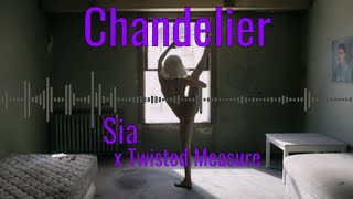 Chandelier (Sia) - Twisted Measure [ ChillStep/DubStep ]