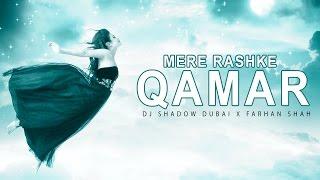 Mere Rashke Qamar   DJ Shadow Dubai X Farhan Shah   Ustad Nusrat Fateh Ali Khan Tribute