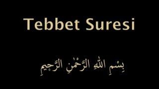 TEBBET SURESİ EZBERLE (HER AYET ON TEKRAR)