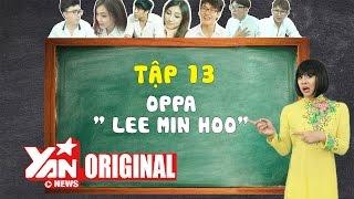 "SchoolTV    Tập 13: Oppa ""Lee Min Ho""   Official"