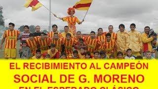 preview picture of video 'Recibimiento a Social de G. Moreno en el Clásico 2014'