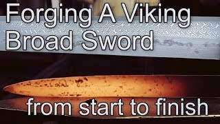 Forging a Viking Broad Sword: from start to finish