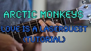 Love Is A Laserquest - Arctic Monkeys (EASY Guitar Tutorial)