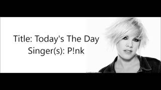 Today's the day by Pink
