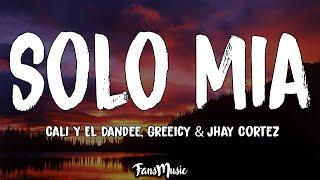 Solo Mia (Letra) - Cali Y El Dandee, Greeicy, Jhay Cortez