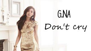 G.NA - Don't cry [Sub. Esp + Han + Rom]