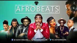 2017 AFROBEATS Naija Party Mix [NEW] – DJ SAUCE – UKRAINE