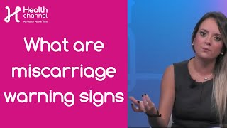 What Are Miscarriage Warning Signs