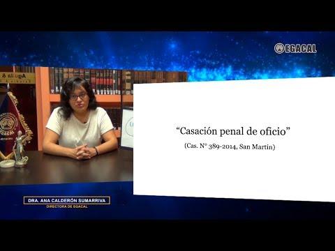 Programa 108 - Casación penal de oficio (Cas. N° 389-2014, San Martín) - Luces Cámara Derecho