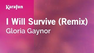 Karaoke I Will Survive (Remix)   Gloria Gaynor *