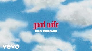 Kacey Musgraves Good Wife