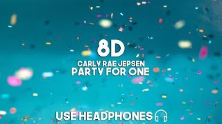 Carly Rae Jepsen   Party For One (8D Audio)