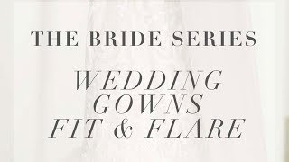 BRIDAL GOWNS: FIT & FLARE