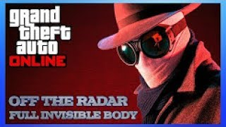 GTA 5 Online OFF the RADAR Glitch, Full Invisible Body with all weapons! (GTA 5 OFF RADAR GLITCH)
