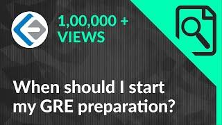 When should I start my GRE exam preparation?
