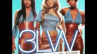 3LW – Baby I'ma Do Right: The Greatest Hits (Fan Made Mixtape) 2017