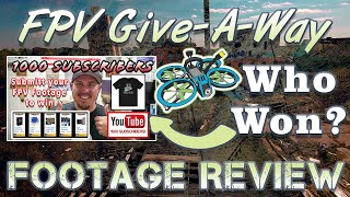 1K Give-A-Way Winners and Subscriber Footage Review