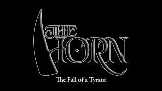 The Horn - The Fall of a Tyrant