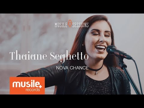 Thaiane Seghetto - Nova Chance (Live Session)