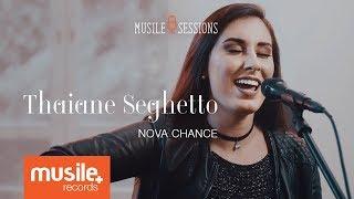 Thaiane Seghetto - Nova Chance (Live Session)