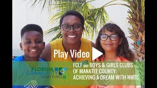 Florida Community Loan Fund helped Boys & Girls Clubs of Manatee County with New Markets Tax Credits