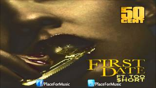 50 Cent - First Date ft. Too $hort [CDQ]