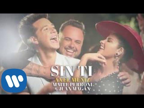 Axel Muñiz, Maite Perroni & Juan Magán - Sin Ti (Video Oficial)