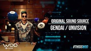WOD JAPAN | GENDAI/UNVISION | Original Sound Source-GENDAI