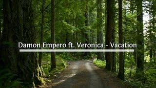 Lirik Lagu Damon Empero Feat. Veronica – Vacation (feat. Veronica)