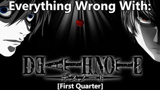 Everything Wrong With: Death Note (First Quarter)