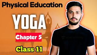 Yoga - Chapter 5 Physical Education | Class 11 CBSE 2019-20