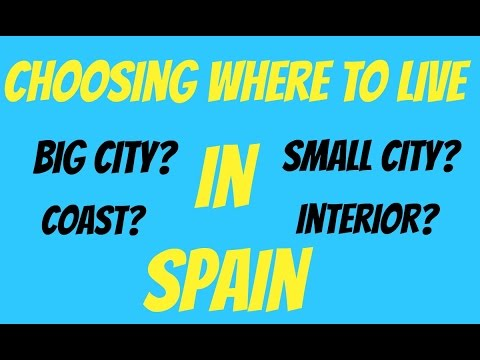 Video Living in Spain - Choosing the best place to live in Spain