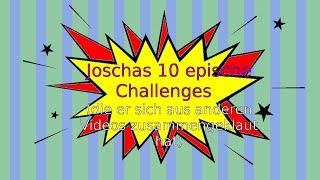 Joschas 10 epische Challenges  (die er sich aus anderen Videos zusammengeklaut hat)