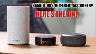 Same Echo Devices Connected To Different Amazon Accounts? How To Fix It.