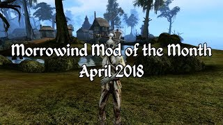 Morrowind Mod of the Month - April 2018