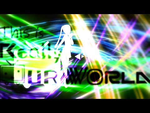 This is Really OUR WORLD - 初音ミク