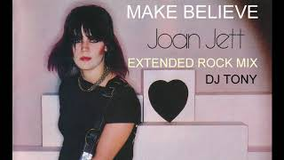 Joan Jett - Make Believe (Extended Rock Mix - DJ Tony)