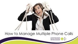 How to Manage Multiple Telephone Calls
