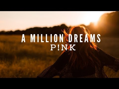 P!nk - A Million Dreams [from The Greatest Showman: Reimagined] Lyrics Mp3