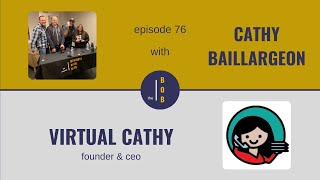 #76. | Cathy Baillargeon Part 2 | How to Make the Lonely Road of Entrepreneurship Less Lonely