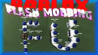 FLASH MOBBING IN ROBLOX! (Admins DELETED My Group!!)
