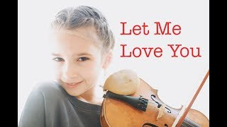 Let Me Love You (DJ Snake) - Karolina Protsenko - Violin Cover