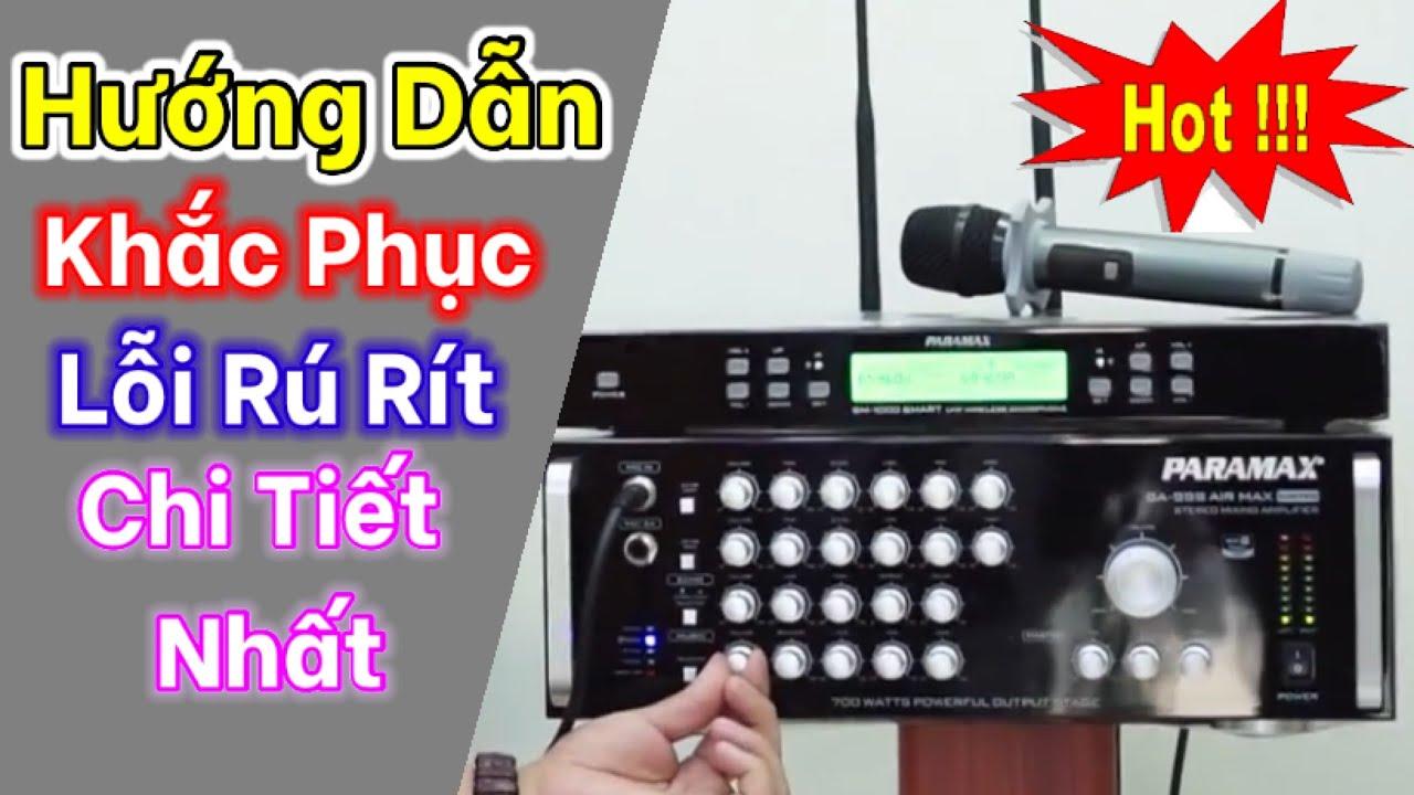 Hướng dẫn khắc phục lỗi rú rít micro khi hát karaoke thực tế và chi tiết nhất ai cũng làm được.