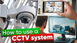 How to use a CCTV system