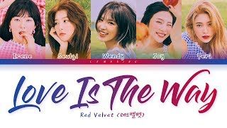 Red Velvet - Love Is The Way (레드벨벳 - Love Is The Way) [Color Coded Lyrics/Han/Rom/Eng/가사]