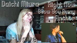 三浦大知 (Daichi Miura) - Right Now, Blow You Away!, Anchor |Reaction|